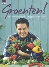 Groenten! : 50 verrassende veggie recepten