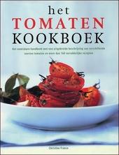 Het tomatenkookboek : het onmisbare handboek met een uitgebreide beschrijving van verschillende soorten tomaten en ...