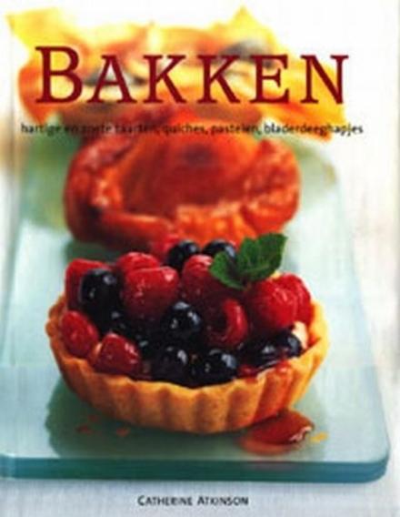 Bakken : hartige en zoete taarten, quiches, pasteien, bladerdeeghapjes