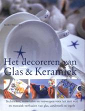Het decoreren van glas en keramiek : technieken, materialen en ontwerpen voor het met verf en mozaïek verfraaien va...