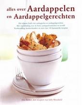 Alles over aardappelen en aardappelgerechten : het ultieme boek over aardappelen en aardappelgerechten