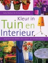 Kleur in tuin en interieur : inspirerende ideeën voor woon- en tuindecoraties