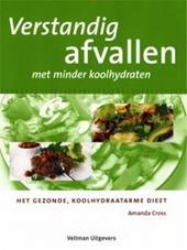 Verstandig afvallen met minder koolhydraten : het gezonde, koolhydraatarme dieet