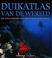 Duikatlas van de wereld : rijk geillustreerde gids van de beste duikplaatsen