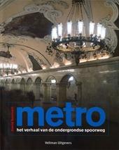Metro : het verhaal van de ondergrondse spoorweg