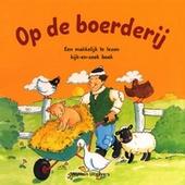 Op de boerderij : een makkelijk te lezen kijk-en-zoek boek