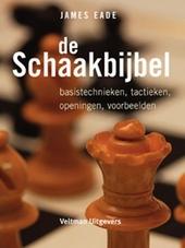 De schaakbijbel : basistechnieken, tactieken, openingen, voorbeelden
