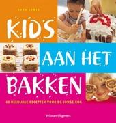Kids aan het bakken : 60 heerlijke recepten voor de jonge kok