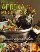 Gerechten uit Afrika en het Midden-Oosten : met veel onbekende klassieke en nieuwe gerechten uit Libanon, Iran, Tur...
