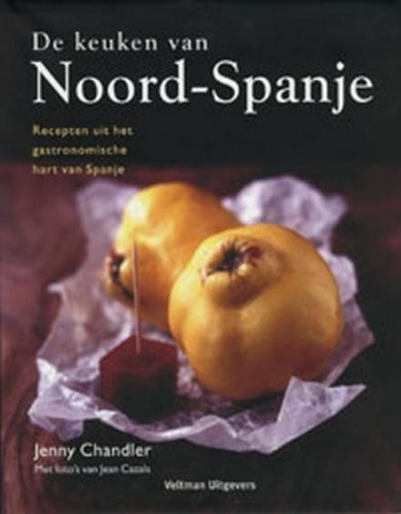 De keuken van Noord-Spanje : recepten uit het gastronomische hart van Spanje
