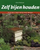 Zelf bijen houden : alles wat u moet weten over imkeren
