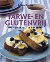 Tarwe- en glutenvrij : 101 gemakkelijke recepten