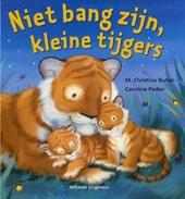 Niet bang zijn, kleine tijgers