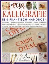 Kalligrafie : een praktisch handboek : materialen, gereedschappen en technieken, twaalf uitgewerkte voorbeeldalfabe...