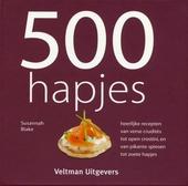 500 hapjes : heerlijke recepten van verse crudités tot open crostini, en van pikante spiesen tot zoete hapjes