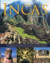 Inca's : de geschiedenis, mythen, legenden en cultuur van de oude inheemse volken van het Andesgebergte met ruim 50...
