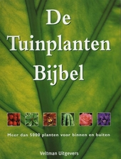 De tuinplanten bijbel : meer dan 5000 planten voor binnen en buiten