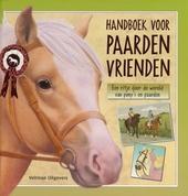 Handboek voor paardenvrienden : een ritje door de wereld van pony's en paarden