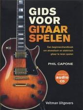 Gids voor gitaar spelen : een beginnershandboek om akoestisch en elektrisch gitaar te leren spelen