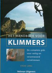 Het handboek voor klimmers : de complete gids voor veilig en verantwoord rotsklimmen