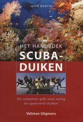 Het handboek scuba-duiken : de complete gids voor veilig en spannend duiken