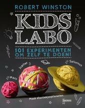 Kids labo : 101 experimenten om zelf te doen!