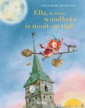 Ella, de kleine woudheks : donder, bliksem en zonneschijn, ik zal altijd stipt op tijd zijn!
