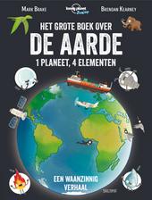 Het grote boek over de aarde : 1 planeet, 4 elementen, een waanzinnig verhaal!