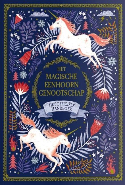 Het magische eenhoorn genootschap : het officiële handboek