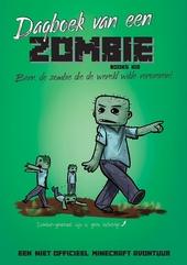 Dagboek van een zombie : Bern, de zombie die de wereld wilde veroveren!