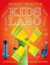 Kids labo : 25 fantastische projecten voor jonge wetenschappers