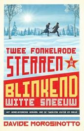 Twee fonkelrode sterren in de blinkend witte sneeuw : het ongelooflijke verhaal van de tweeling Nadja en Viktor