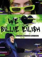 We love Billie Eilish : haar leven, haar muziek, haar verhaal