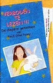 Verboden te lezen !!! : de diepste geheimen van Finch Olive Penny