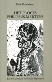 Het proces Philippus Mertens : een bokkenrijder berecht in Antwerpen