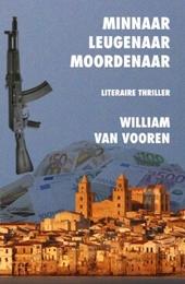 Minnaar leugenaar moordenaar : literaire thriller