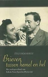 Brieven tussen hemel en hel : het oorlogsverhaal van Falk & Nora Epsteins-Pieruccini