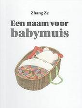 Een naam voor babymuis