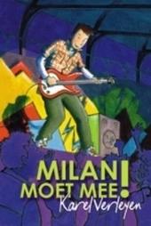 Milan moet mee!