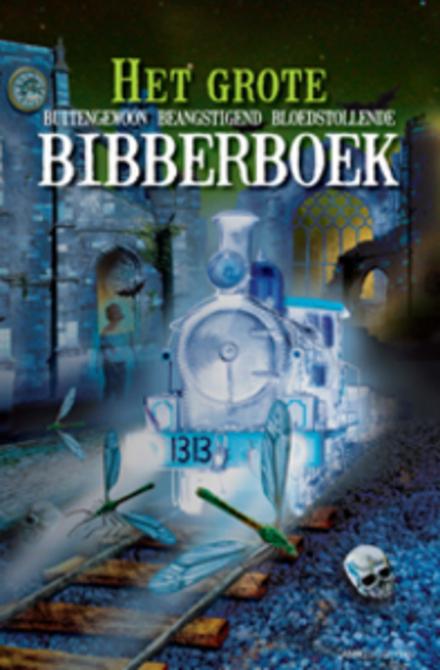 Het grote buitengewoon beangstigend bloedstollende bibberboek