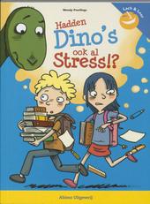Hadden dino's ook al stress? : over de chaos in mijn hoofd en in de rest van mijn lijf!