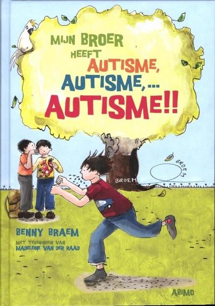 Mijn broer heeft autisme, autisme, ... AUTISME!!
