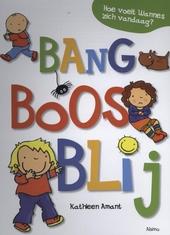 Bang boos blij : een kijkboek met versjes