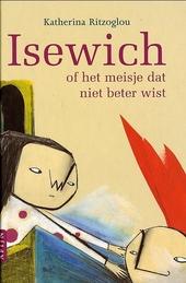 Isewich, of Het meisje dat niet beter wist