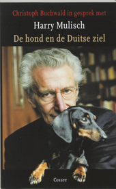 De hond en de Duitse ziel : Christoph Buchwald in gesprek met Harry Mulisch