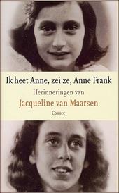 Ik heet Anne, zei ze, Anne Frank