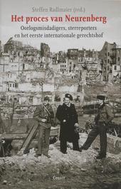 Het proces van Neurenberg : oorlogsmisdadigers, sterreporters en het eerste internationale gerechtshof