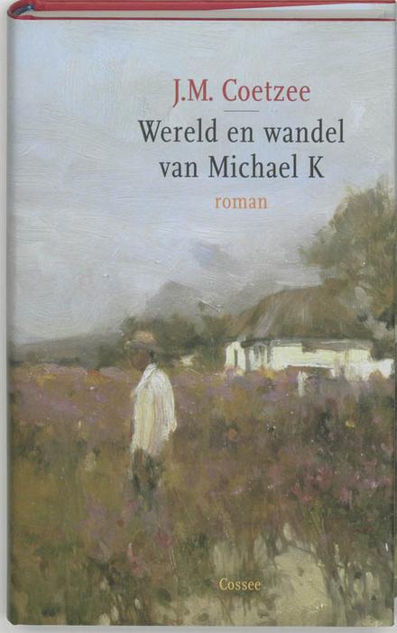 Wereld en wandel van Michael K - De Karoo,  burgeroorlog, op zoek naar vrijheid