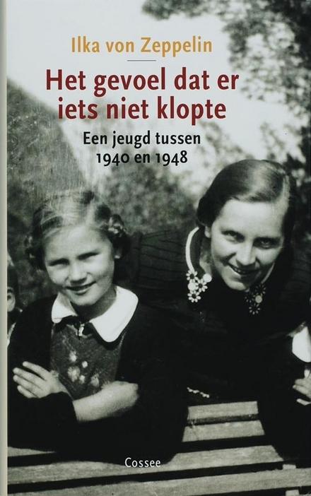 Het gevoel dat er iets niet klopte : een jeugd tussen 1940 en 1948
