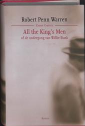 All the king's men, of De ondergang van Willie Stark : roman